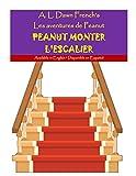 Peanut Monter L'escalier (Les aventures de Peanut t. 35)