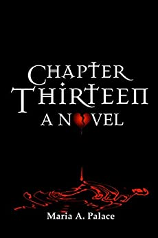 Chapter Thirteen by [Maria A. Palace]