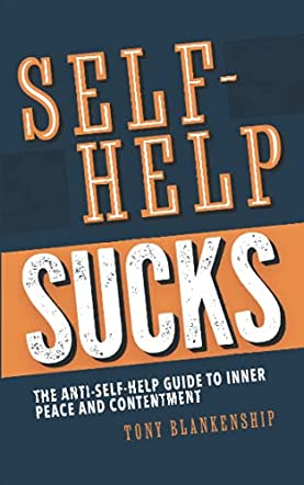 Self-Help Sucks!