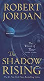 The Shadow Rising: Book Four of 'The Wheel of...
