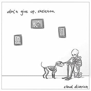 Don't Give Up, Skeleton