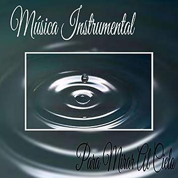 Música Instrumental para Mirar al Cielo