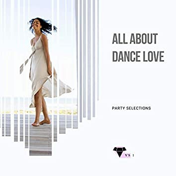 All About Dance Love - Party Selections