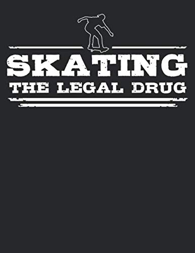Skating - The legal drug: Weekly & Monthly Planner 2020 - 52 Week Calendar A4 Organizer - Gift For Skaters And Skateboarders