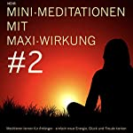 Mehr MINI-Meditationen mit MAXI-Wirkung