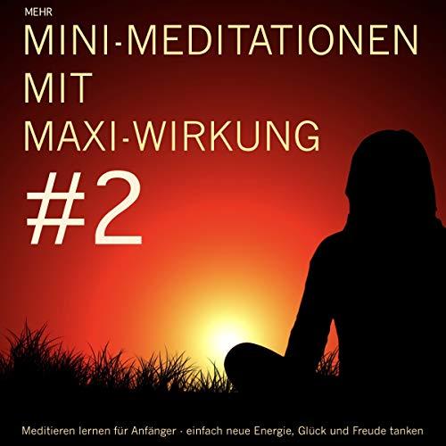 Mehr MINI-Meditationen mit MAXI-Wirkung Titelbild