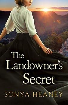 The Landowner's Secret (Brindabella Secrets, #1) by [Sonya Heaney]