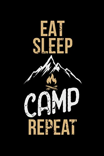Eat Sleep Camp Repeat: Camping Lined Notebook incl. Table of Contents on 120 Pages | Camping Camping Journal | Gift Idea for Motor home, vacation, camper van and motor home