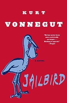 Jailbird: A Novel by [Kurt Vonnegut]