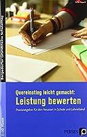 Quereinstieg leicht gemacht: Leistung bewerten: Praxisratgeber fuer den Neustart in Schule und Lehrerberuf (5. bis 10. Klasse)