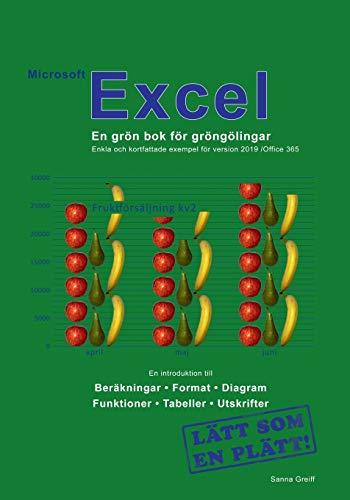 Microsoft Excel - En grön bok för gröngölingar: För version 2019 /Office 365