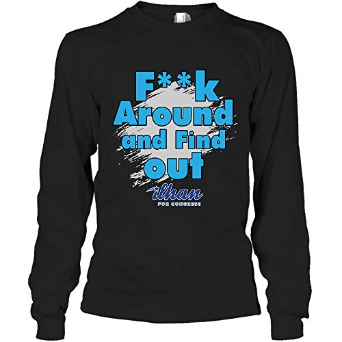 Ilhan Omar F-ck Around and Find Out Long Sleeve Shirt