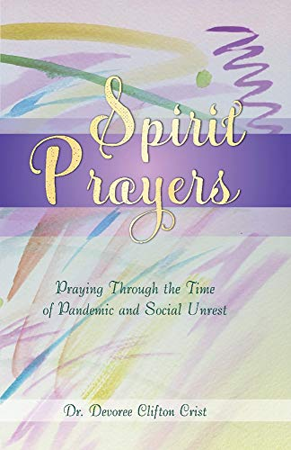 Spirit Prayers: Praying Through the Pandemic and Social Unrest (2)