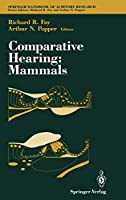 Comparative Hearing: Mammals (Springer Handbook of Auditory Research (4))