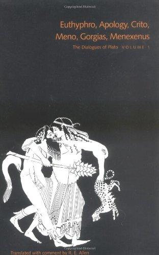 The Dialogues of Plato, Volume 1: Euthyphro, Apology, Crito, Meno, Gorgias, Menexenus (v. 1)