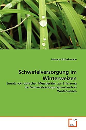 Schwefelversorgung im Winterweizen: Einsatz von optischen Messgeräten zur Erfassung des Schwefelversorgungszustands in Winterweizen