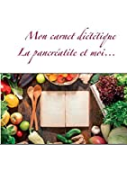 Mon carnet diététique: la pancréatite et moi...