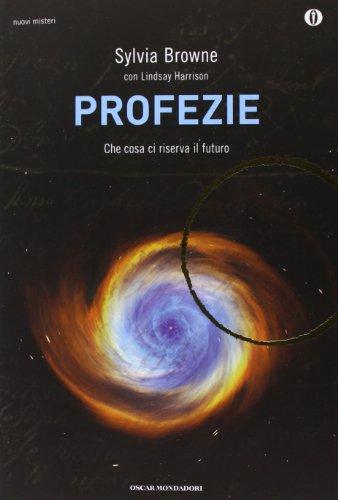 Profezie. Che cosa ci riserva il futuro