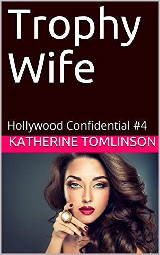 Trophy Wife: Hollywood Confidential #4 (English Edition)