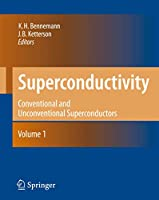Superconductivity: Volume 1: Conventional and Unconventional Superconductors Volume 2: Novel Superconductors