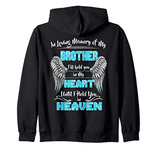 In Loving Memory of my Brother I'll Hold You in my Heart Zip Hoodie