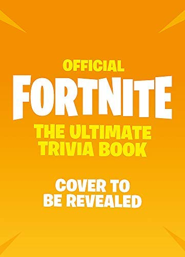 FORTNITE Official: The Ultimate Trivia Book: Test Your Knowledge of Battle Royale (Official Fortnite Books) (English Edition)