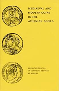 Mediaeval and Modern Coins in the Athenian Agora (Agora Picture Book)