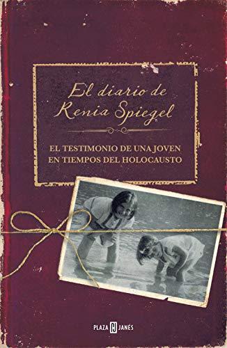 El diario de Renia Spiegel: El testimonio de una joven en tiempos del Holocausto/ Renia's Diary: A Holocaust Journal (Obras diversas)