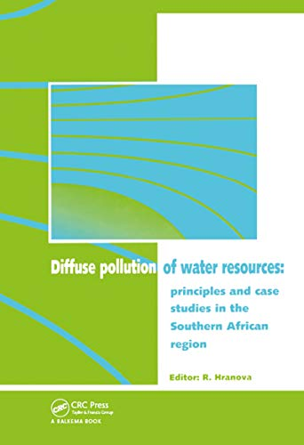Diffuse Pollution of Water Resources: Principles and Case Studies in the Southern African Region (Balkema: Proceedings and Monographs in Engineering, Water and Earth Sciences) (English Edition)