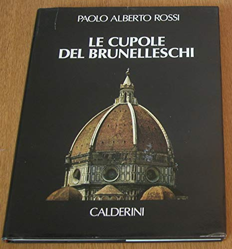 Le cupole del Brunelleschi. Capire per conservare