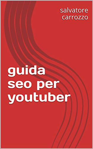 guida seo per youtuber (Italian Edition)
