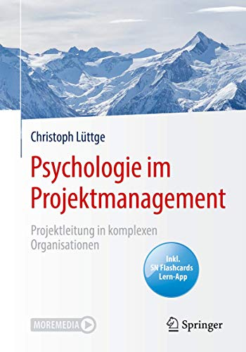 Psychologie im Projektmanagement: Projektleitung in komplexen Organisationen