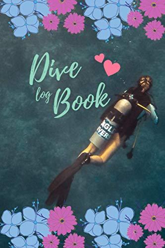 Dive Log Book: Scuba Diver Dive Log Book Journal Note Book for Girls Beginner, Intermediate, Track & Record 120+ Dives (scuba diving accessories women )