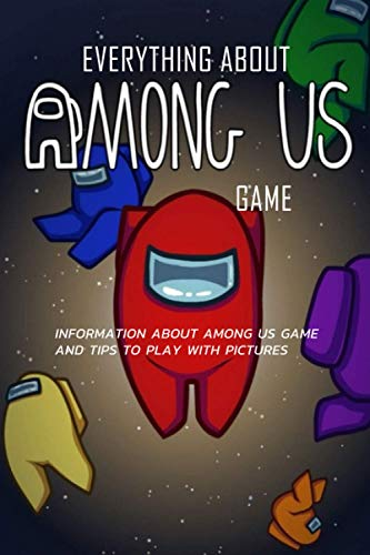 Everything About Among Us Game: