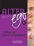 Alter Ego 5. Cahier D'Exercices: Cahier de perfectionnement 5: Vol. 5
