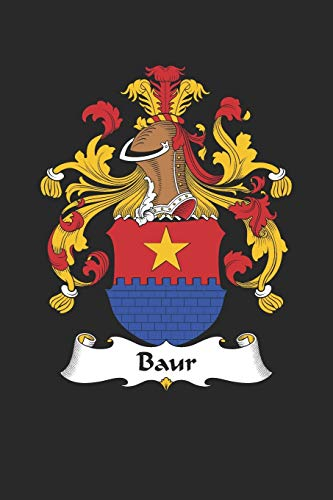 Baur: Baur Coat of Arms and Family Crest Notebook Journal (6 x 9 - 100 pages)
