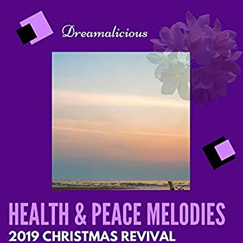 Health & Peace Melodies - 2019 Christmas Revival