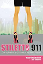 Stiletto 911: The Makeover Manifesto of a Career Woman