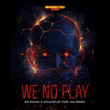 We No Play (feat. Kalibwoy)