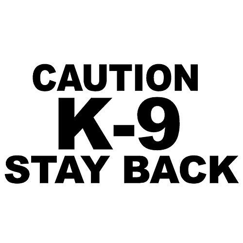 StickerDad Caution K-9 Stay Back V1 Vinyl Decal - Size: 14', Color: Reflective Black - Windows, Walls, Bumpers, Laptop, Lockers, etc.