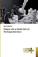 Choose Life or Death Vol 4.2.