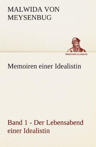 Memoiren einer Idealistin - Band 1: Der Lebensabend einer Idealistin (TREDITION CLASSICS)