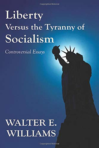 Image of Liberty Versus the Tyranny of Socialism: Controversial Essays