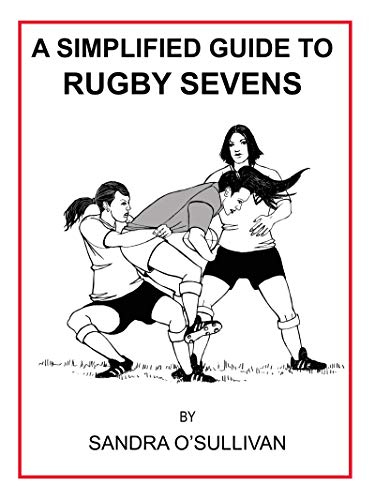 A Simplified Guide to Rugby Sevens (English Edition)