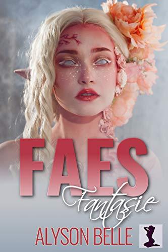 Faes Fantasie: Ein magischer Geschlechtertausch mit Fantasy, Romantik und Abenteuer