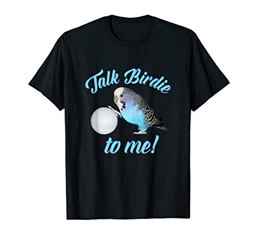 Sprich Birdie mit mir Wellensittich Sittich Golf TShirt