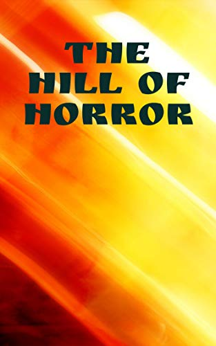 The Hill of Horror (Swedish Edition)