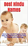 Best Hindu Names : More than 26,000 Popular Hindu Baby Boy Names and 22,000 Baby Girl Names with Meanings