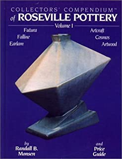 Collectors' Compendium of Roseville Pottery, Vol. 1: Futura, Faline, Earlam, Artcraft, Cosmos, Artwood by Randall B Monsen (1995-05-01)