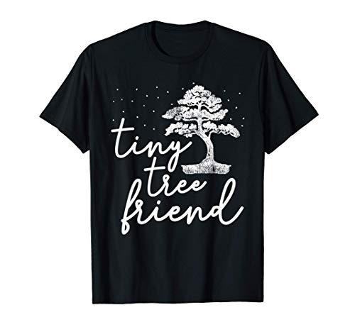 Tiny Tree Friend Funny Bonsai Lover Zen Garden T-Shirt